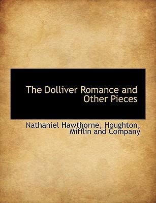 The Dolliver Romance and Other Pieces