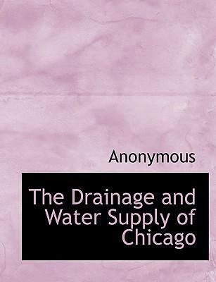 The Drainage and Water Supply of Chicago