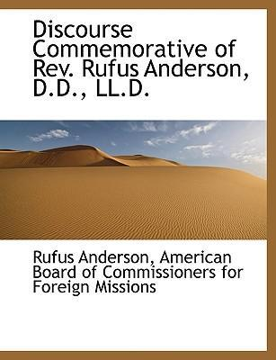 Discourse Commemorative of REV. Rufus Anderson, D.D., LL.D.