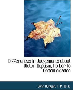 Differences in Judgements about Water-Baptism, No Bar to Communication