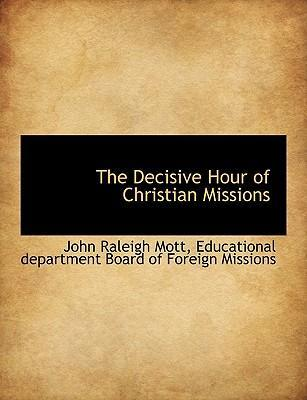The Decisive Hour of Christian Missions