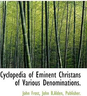 Cyclopedia of Eminent Christans of Various Denominations.