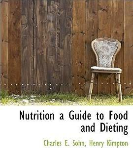 Nutrition a Guide to Food and Dieting