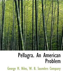 Pellagra. an American Problem