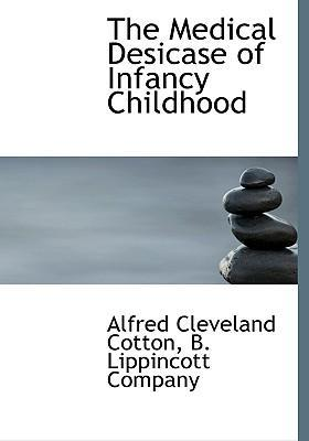 The Medical Desicase of Infancy Childhood
