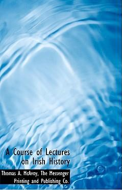 A Course of Lectures on Irish History