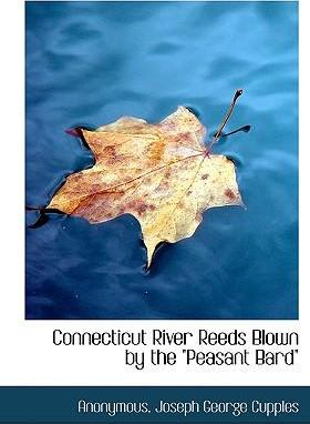 """Connecticut River Reeds Blown by the """"Peasant Bard"""""""