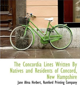 The Concordia Lines Written by Natives and Residents of Concord, New Hampshire