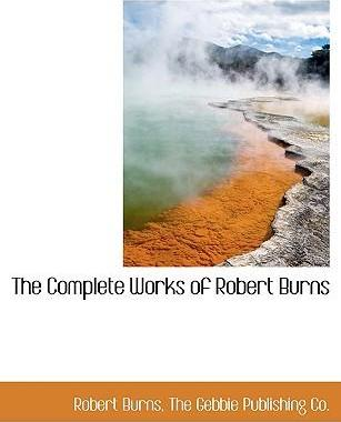 The Complete Works of Robert Burns