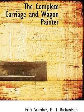 The Complete Carriage and Wagon Painter