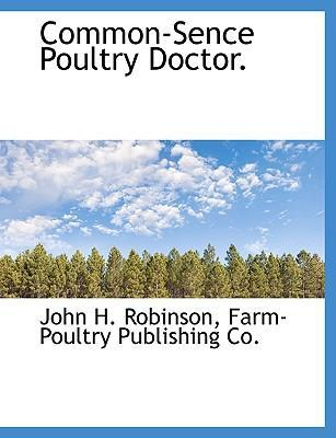 Common-Sence Poultry Doctor.