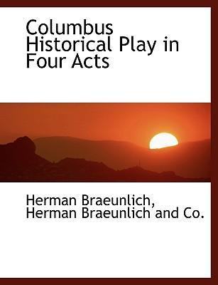Columbus Historical Play in Four Acts