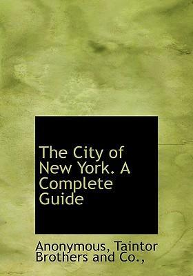 The City of New York. a Complete Guide