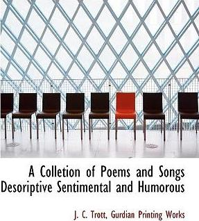 A Colletion of Poems and Songs Desoriptive Sentimental and Humorous