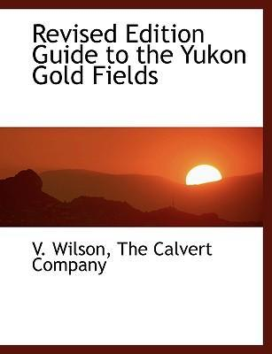 Revised Edition Guide to the Yukon Gold Fields