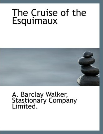 The Cruise of the Esquimaux