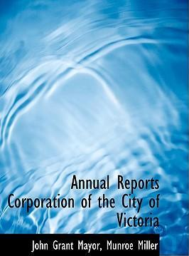Annual Reports Corporation of the City of Victoria