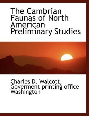 The Cambrian Faunas of North American Preliminary Studies