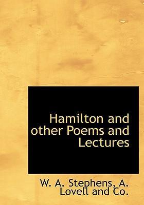 Hamilton and Other Poems and Lectures