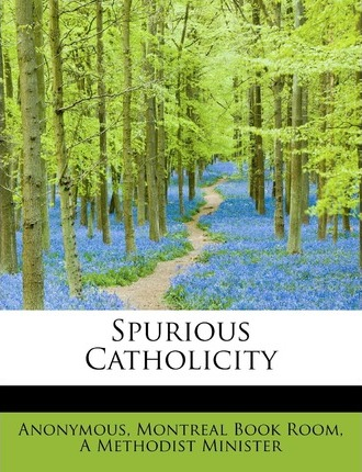 Spurious Catholicity