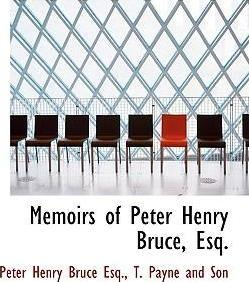 Memoirs of Peter Henry Bruce, Esq.
