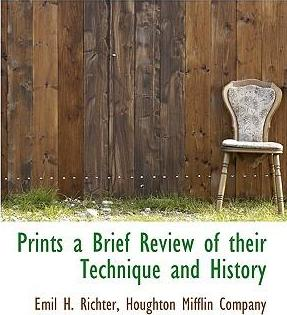 Prints a Brief Review of Their Technique and History