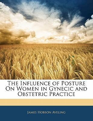 The Influence of Posture on Women in Gynecic and Obstetric Practice