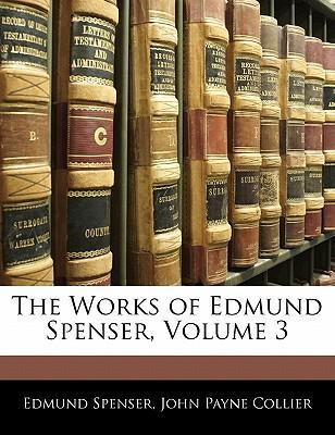 The Works of Edmund Spenser, Volume 3