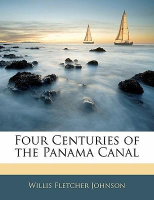 Four Centuries of the Panama Canal