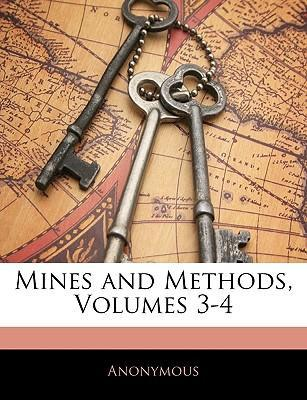 Mines and Methods, Volumes 3-4