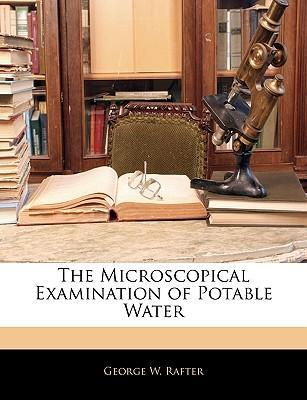 The Microscopical Examination of Potable Water