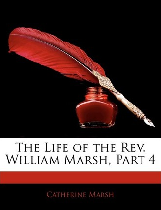 The Life of the REV. William Marsh, Part 4