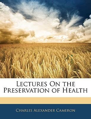 Lectures on the Preservation of Health