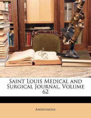 Saint Louis Medical and Surgical Journal, Volume 62