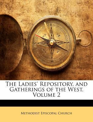 The Ladies' Repository, and Gatherings of the West, Volume 2