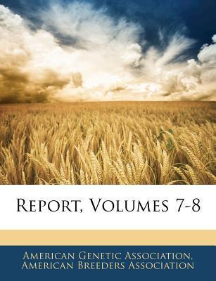 Report, Volumes 7-8