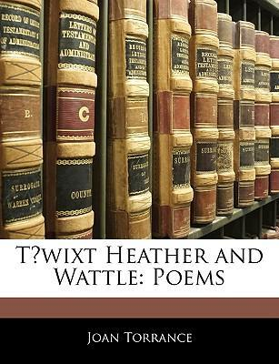 T?wixt Heather and Wattle