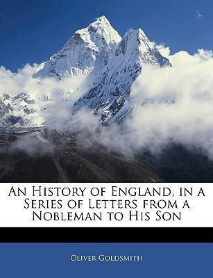 An History of England  In a Series of Letters from a Nobleman to His Son ...