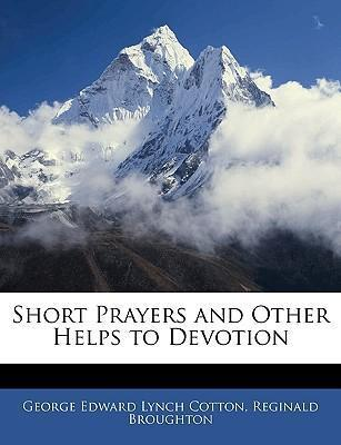 Short Prayers and Other Helps to Devotion