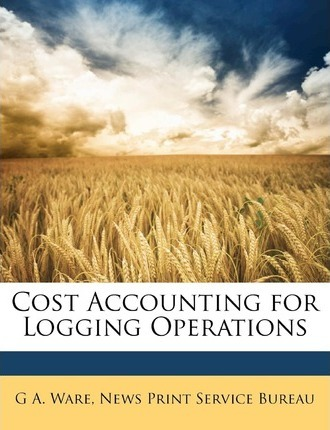 Cost Accounting for Logging Operations