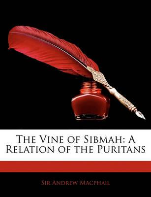 The Vine of Sibmah : A Relation of the Puritans