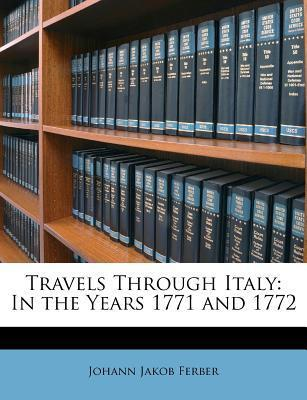 Travels Through Italy  In the Years 1771 and 1772