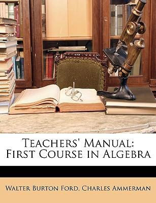 Teachers' Manual  First Course in Algebra