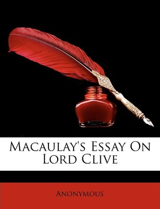 Macaulay's Essay on Lord Clive