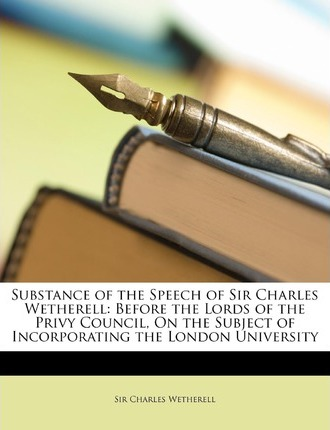Substance of the Speech of Sir Charles Wetherell Cover Image