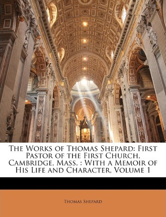 The Works of Thomas Shepard