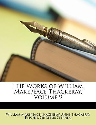 The Works of William Makepeace Thackeray, Volume 9 Cover Image