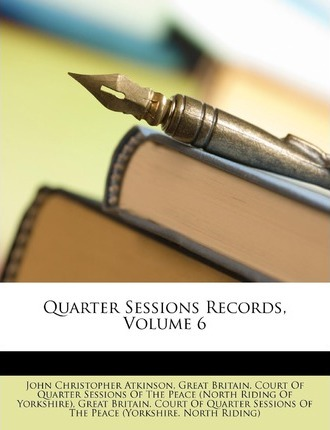 Quarter Sessions Records, Volume 6 Cover Image