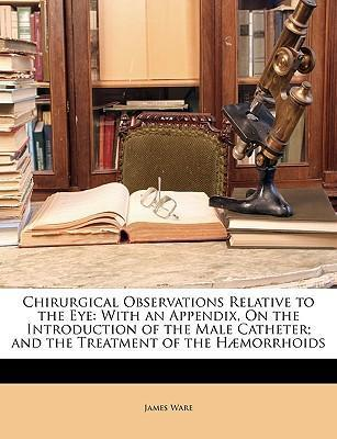 Chirurgical Observations Relative to the Eye