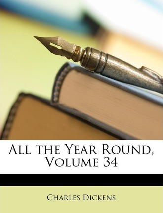 All the Year Round, Volume 34 Cover Image